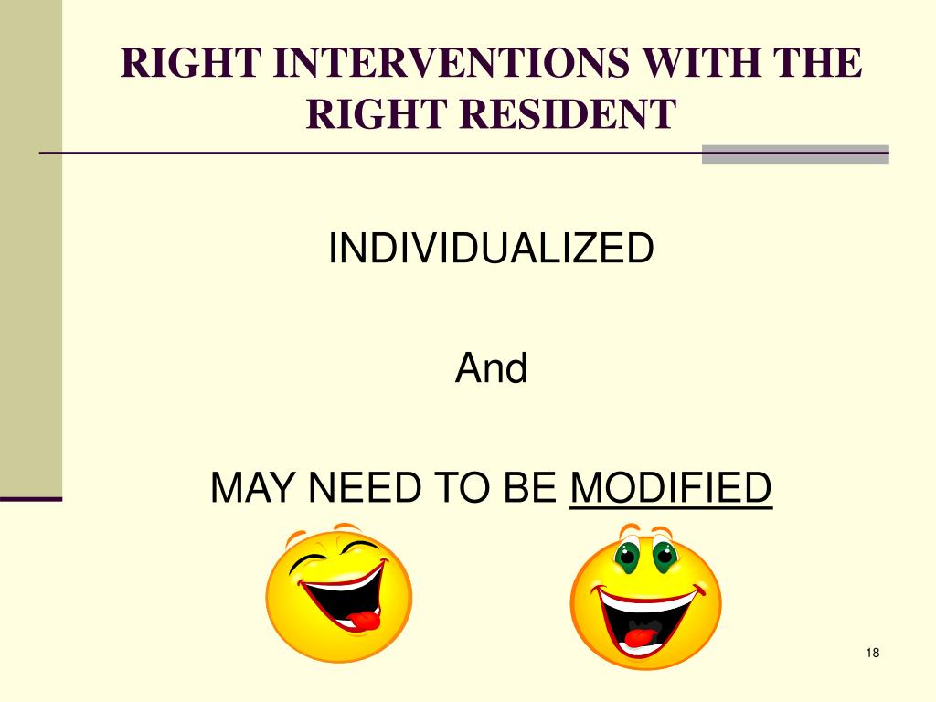 RIGHT INTERVENTIONS WITH THE RIGHT RESIDENT