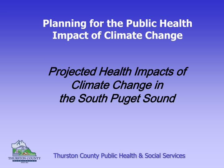 Planning for the Public Health Impact of Climate Change