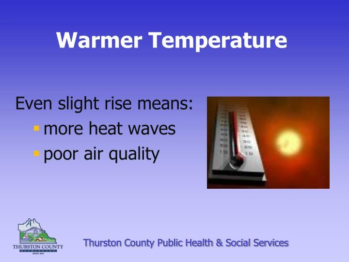 Warmer Temperature