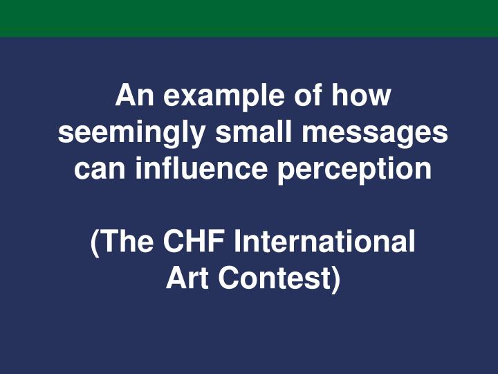 An example of how seemingly small messages can influence perception