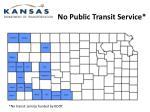 no public transit service
