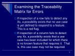 examining the traceability matrix for errors