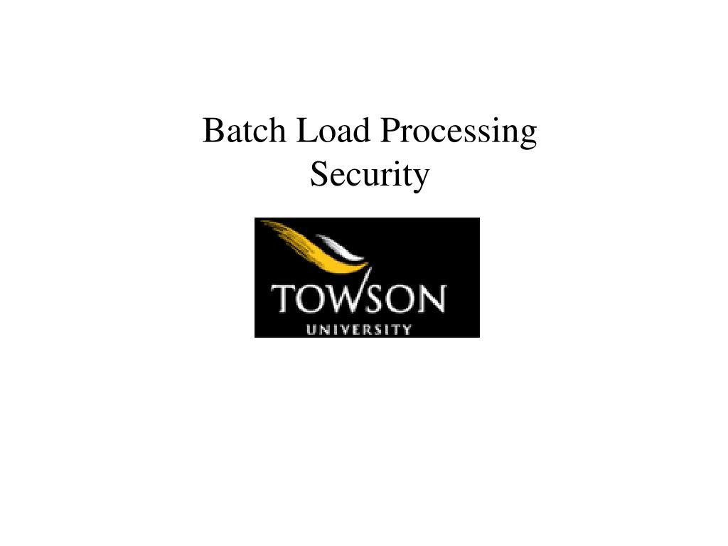 Batch Load Processing