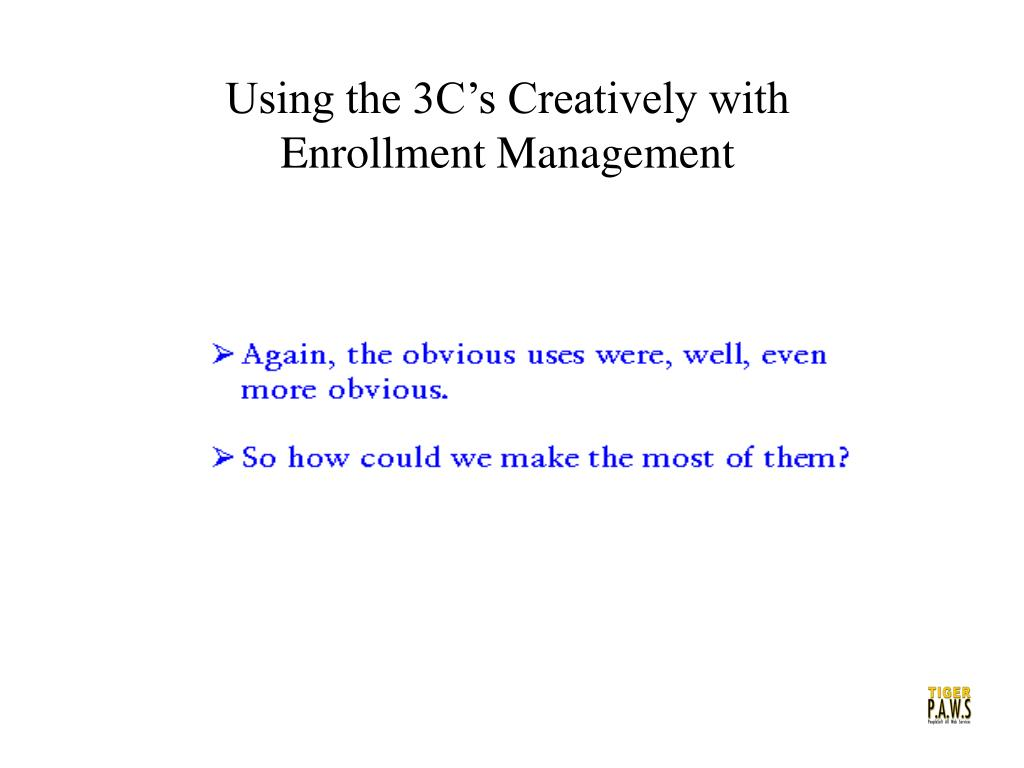 Using the 3C's Creatively with Enrollment Management