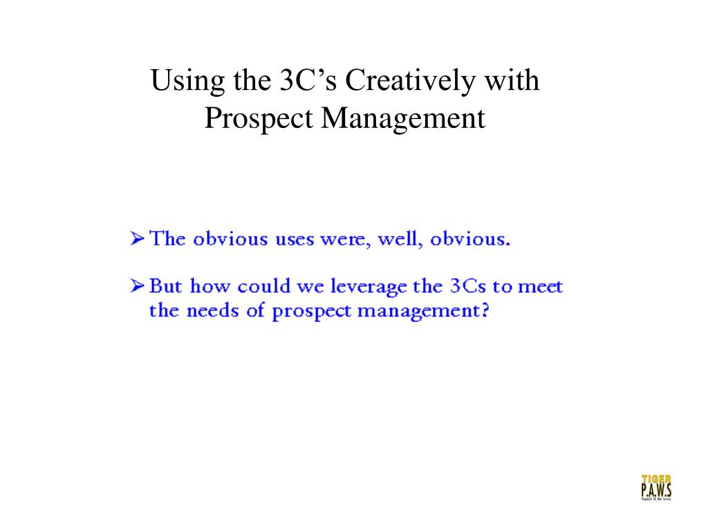 Using the 3C's Creatively with Prospect Management