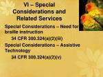 vi special considerations and related services