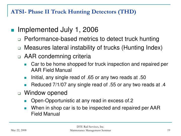 ATSI- Phase II Truck Hunting Detectors (THD)