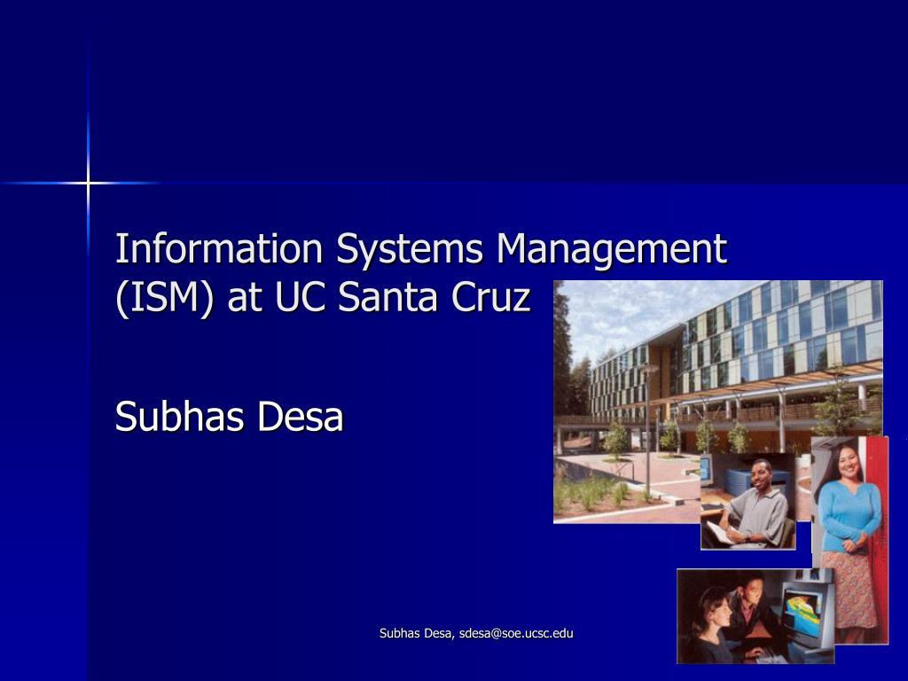 Information Systems Management (ISM) at UC Santa Cruz