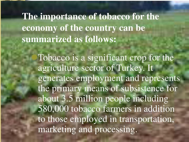 The importance of tobacco for the economy of the country can be summarized as follows