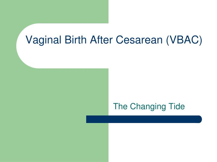 Vaginal birth after cesarean vbac