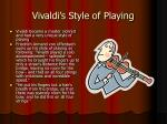 vivaldi s style of playing