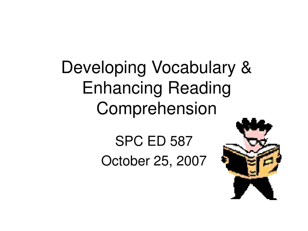 developing vocabulary enhancing reading comprehension l.