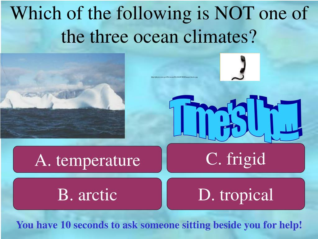 Which of the following is NOT one of the three ocean climates?