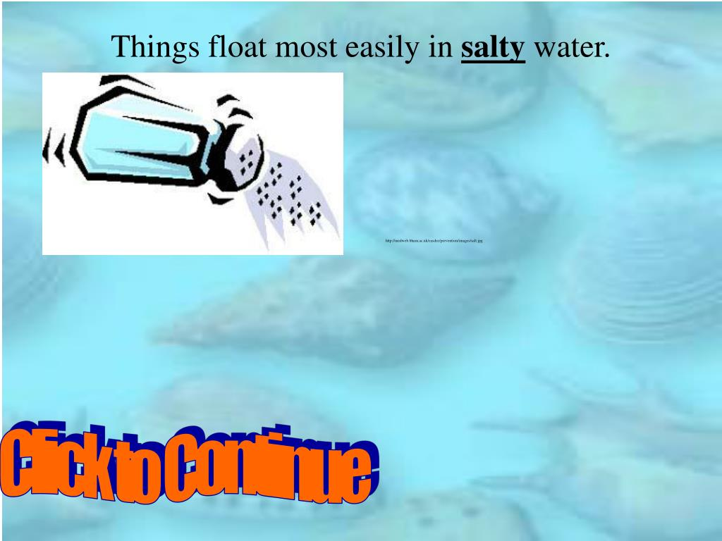 Things float most easily in