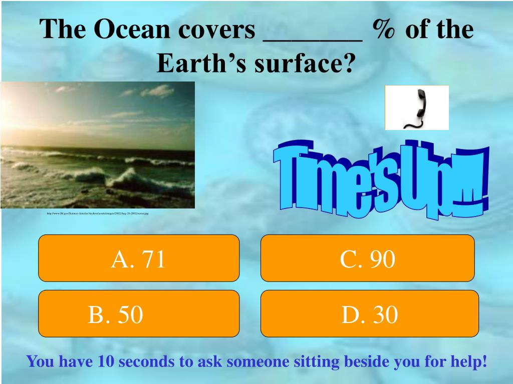 The Ocean covers _______ % of the Earth's surface?