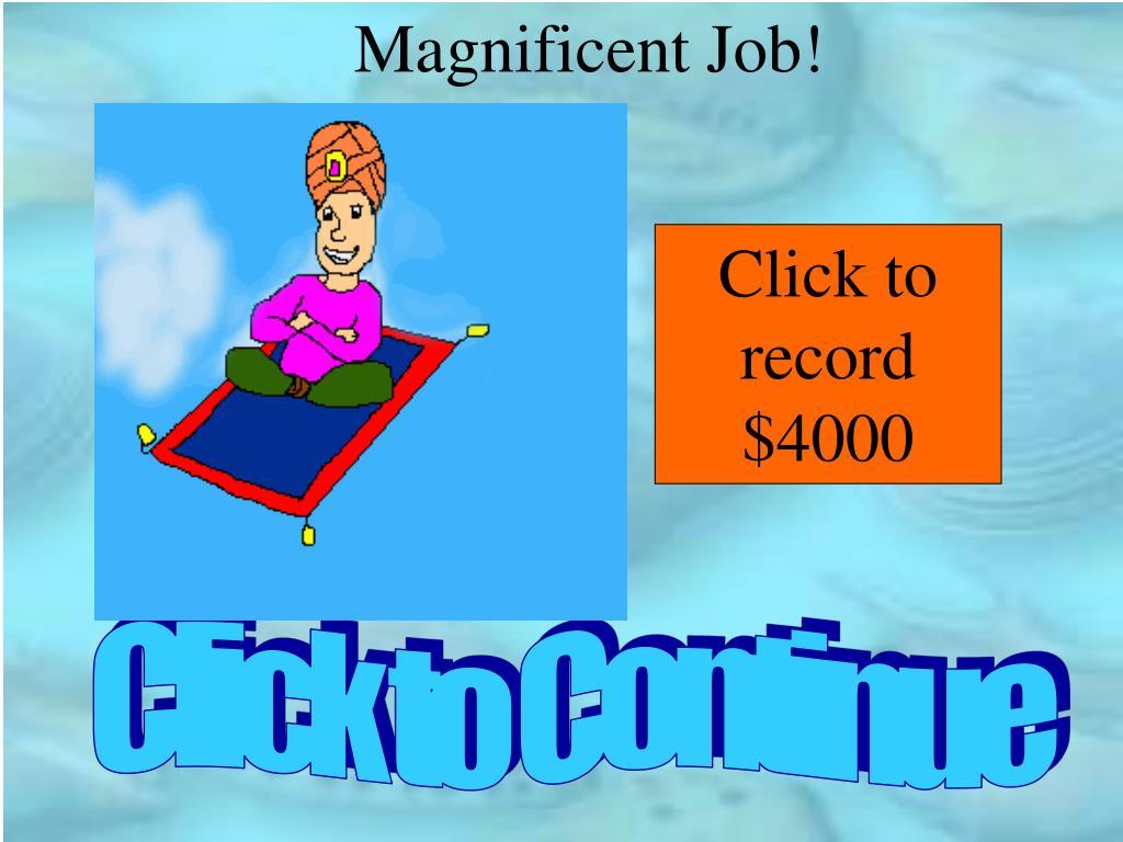 Magnificent Job!