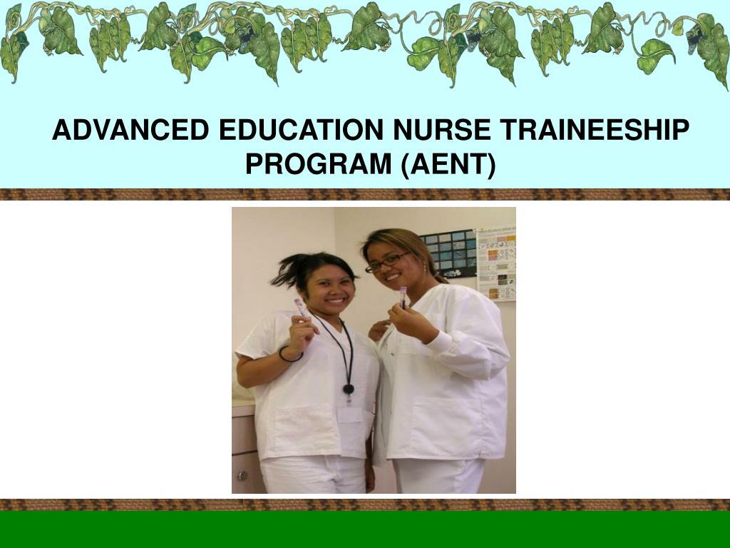 ADVANCED EDUCATION NURSE TRAINEESHIP PROGRAM (AENT)