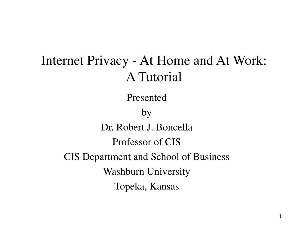 internet privacy at home and at work a tutorial l.
