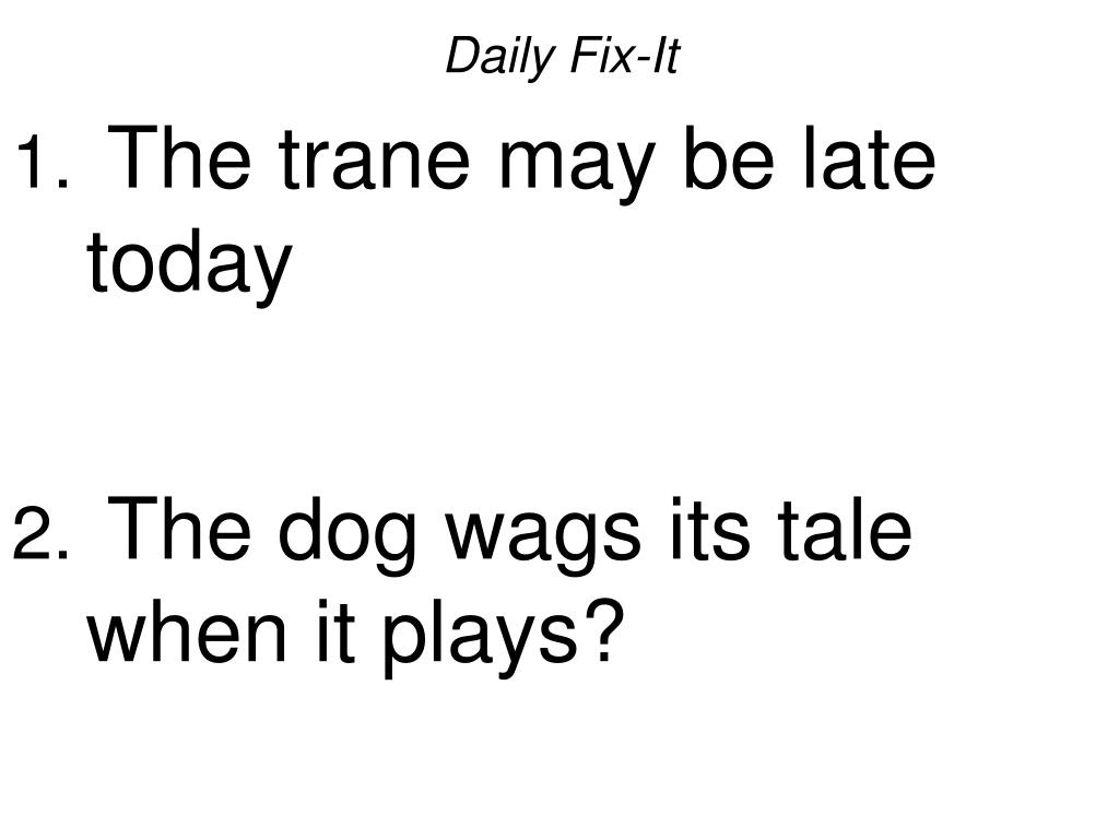 daily fix it the trane may be late today the dog wags its tale when it plays