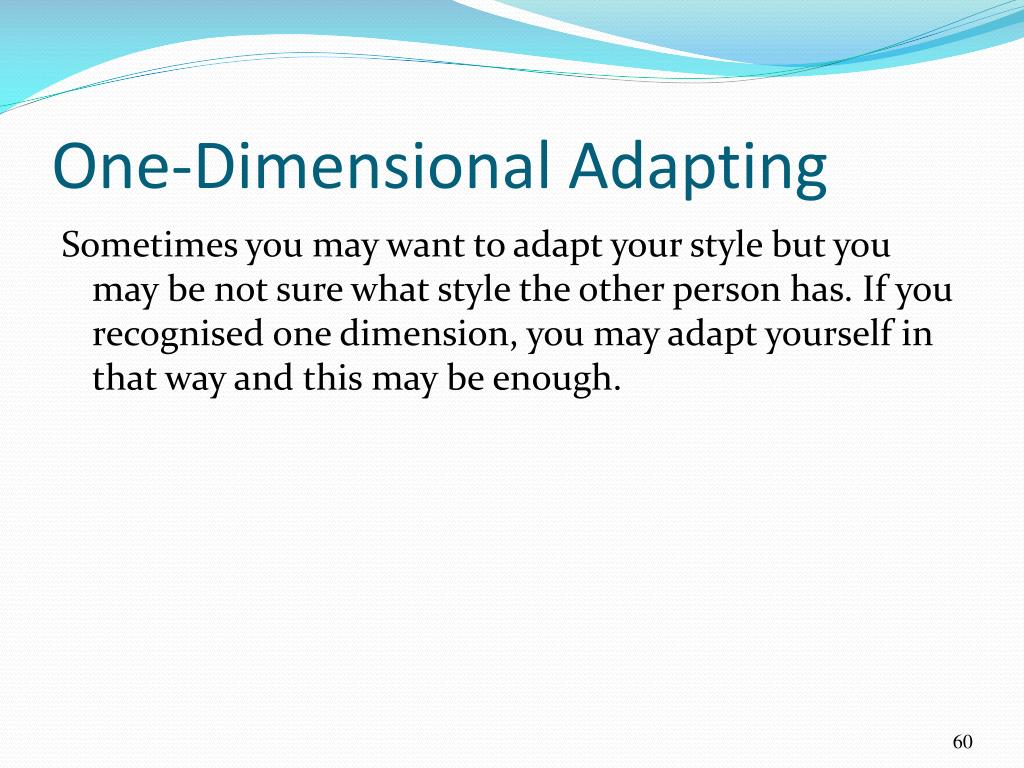 One-Dimensional Adapting