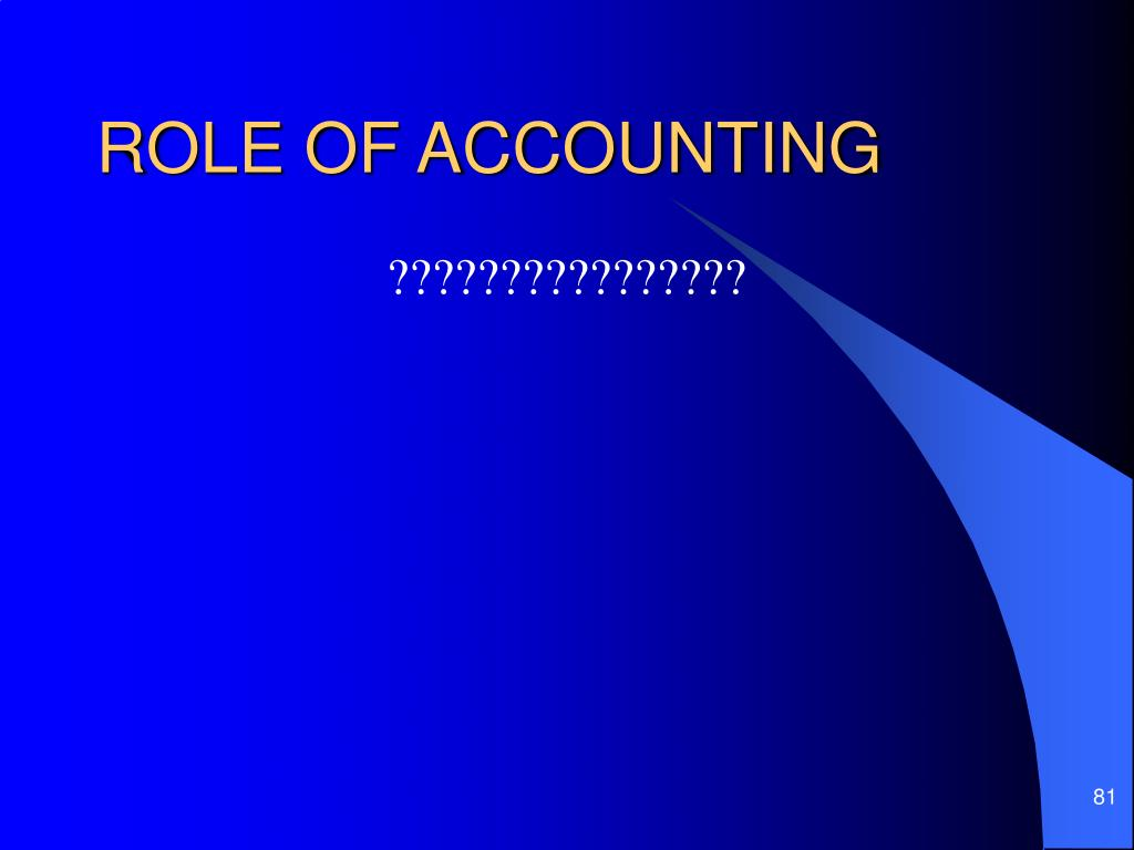 ROLE OF ACCOUNTING