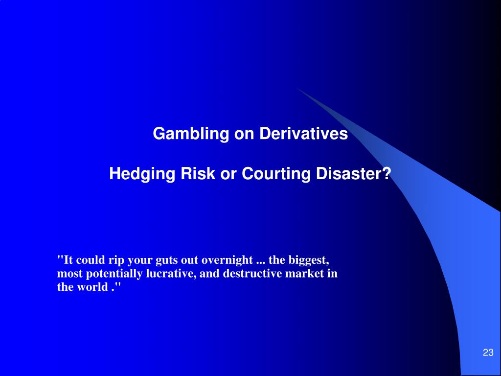 Gambling on Derivatives