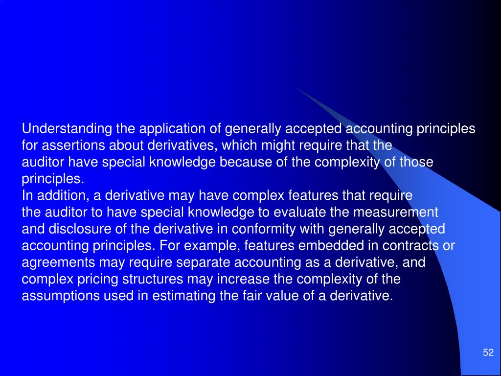 Understanding the application of generally accepted accounting principles