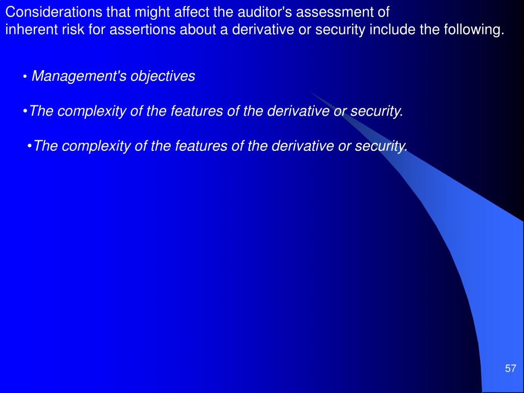 Considerations that might affect the auditor's assessment of