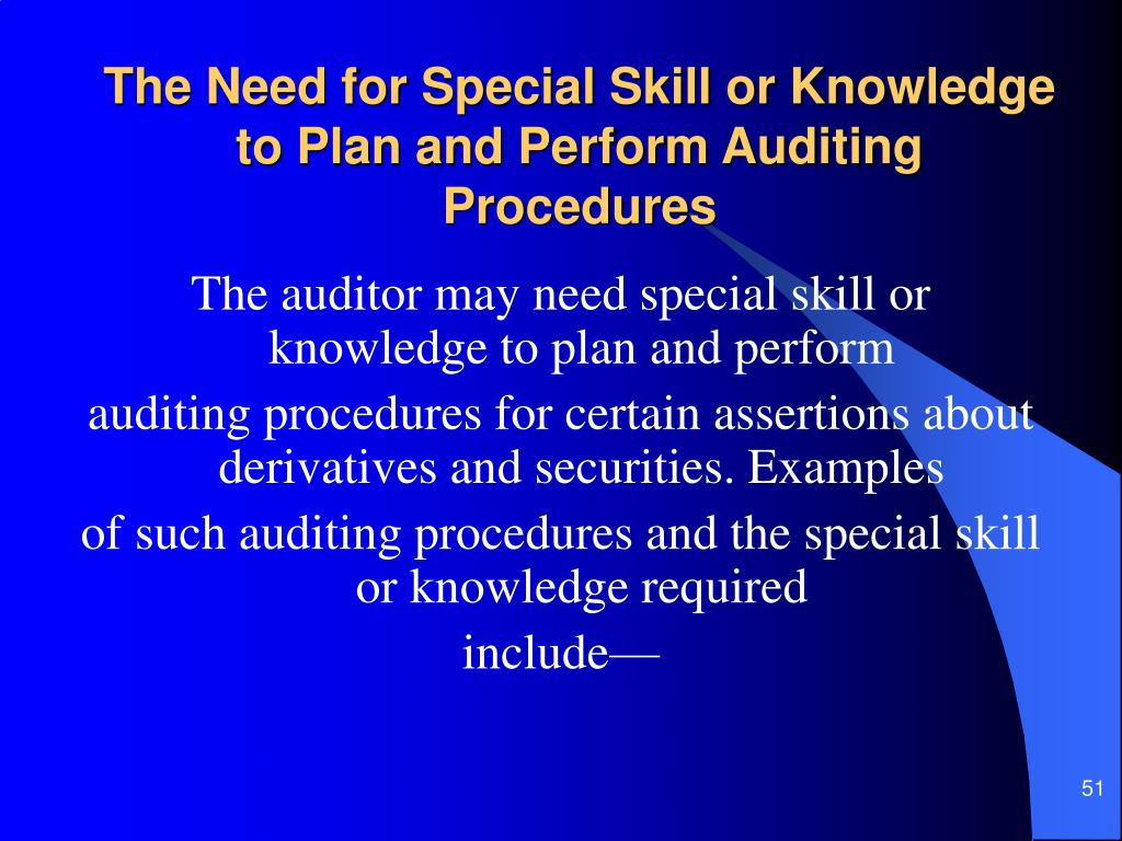 The Need for Special Skill or Knowledge to Plan and Perform Auditing Procedures