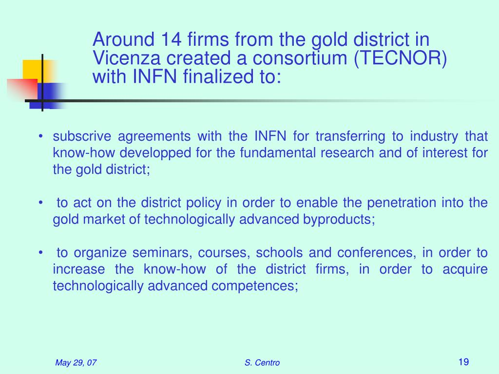 Around 14 firms from the gold district in Vicenza created a consortium (TECNOR) with INFN finalized to:
