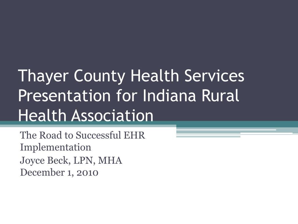 Thayer County Health Services Presentation for Indiana Rural Health Association