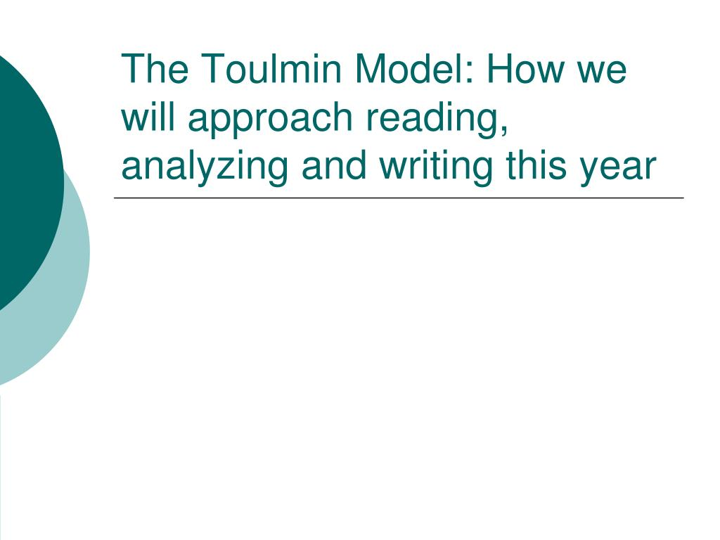 the toulmin model how we will approach reading analyzing and writing this year l.