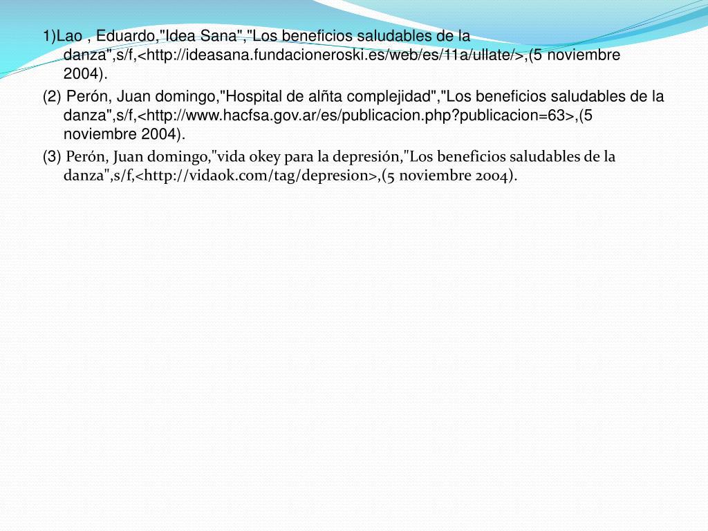 """1)Lao , Eduardo,""""Idea Sana"""",""""Los beneficios saludables de la  danza"""",s/f,<http://ideasana.fundacioneroski.es/web/es/11a/ullate/>,(5 noviembre 2004)."""