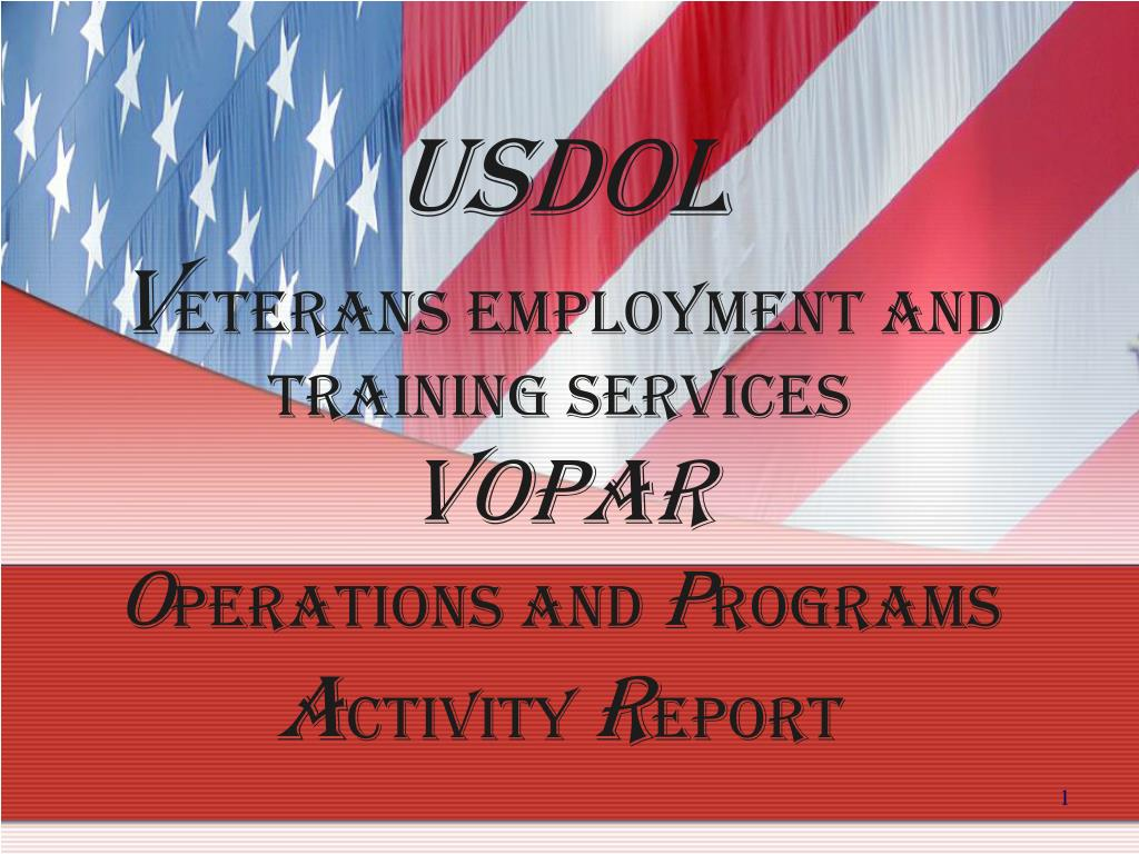usdol v eterans employment and training services vopar o perations and p rograms a ctivity r eport l.