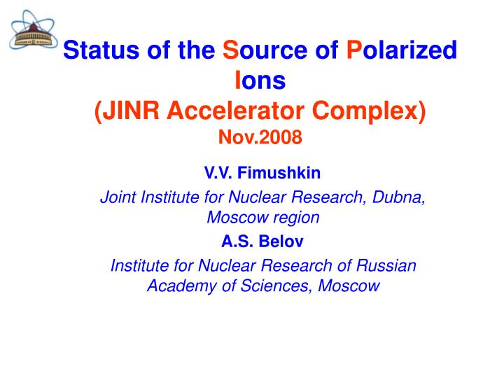 Status of the s ource of p olarized i ons jinr accelerator complex nov 2008