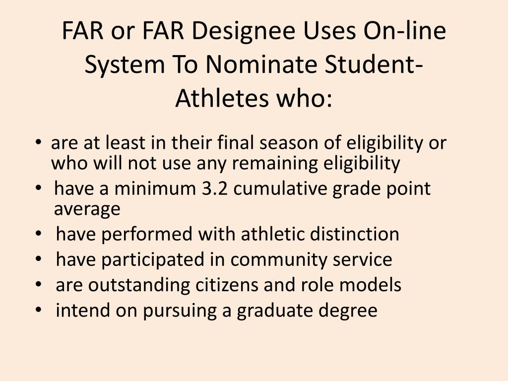 FAR or FAR Designee Uses On-line System To Nominate Student-Athletes who: