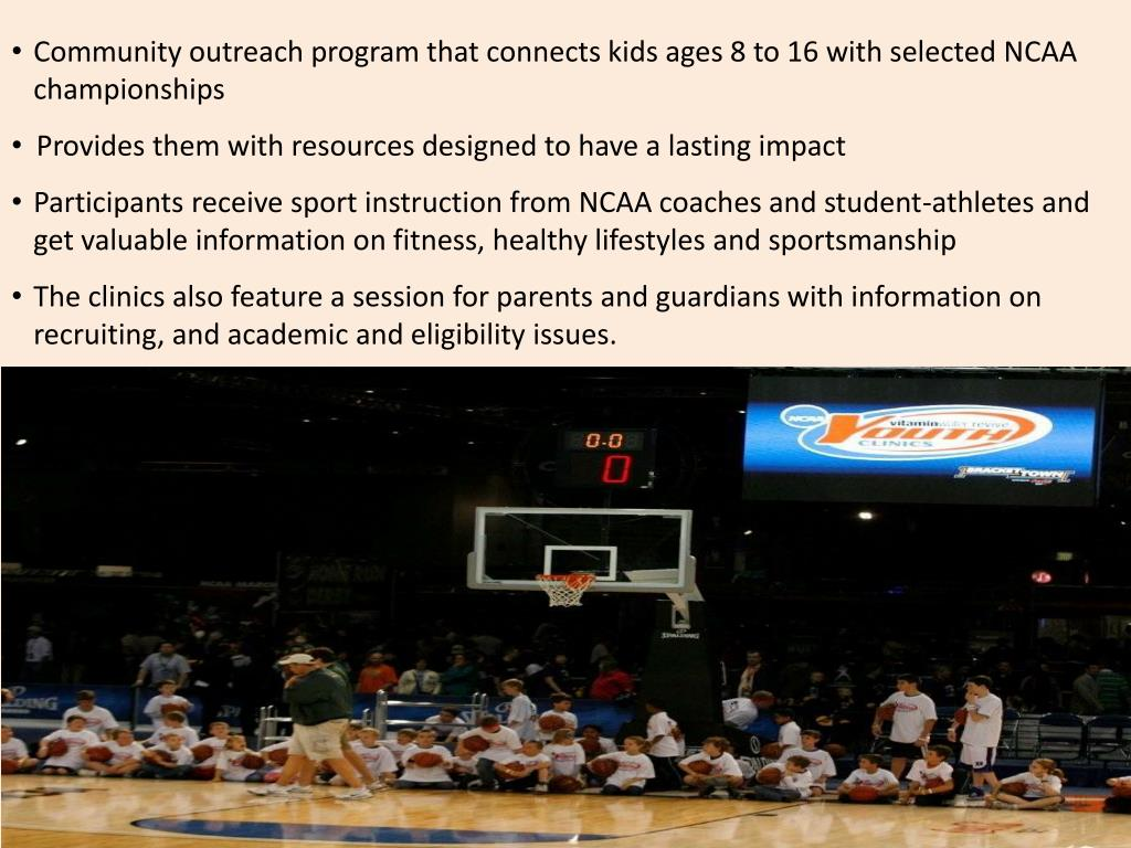 Community outreach program that connects kids ages 8 to 16 with selected NCAA championships