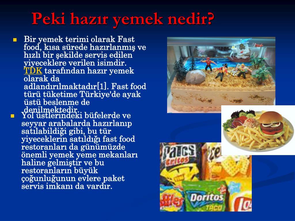 Bir yemek terimi olarak Fast food, kısa sürede hazırlanmış ve hızlı bir şekilde servis edilen yiyeceklere verilen isimdir.