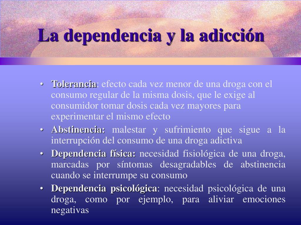 La dependencia y la adicción