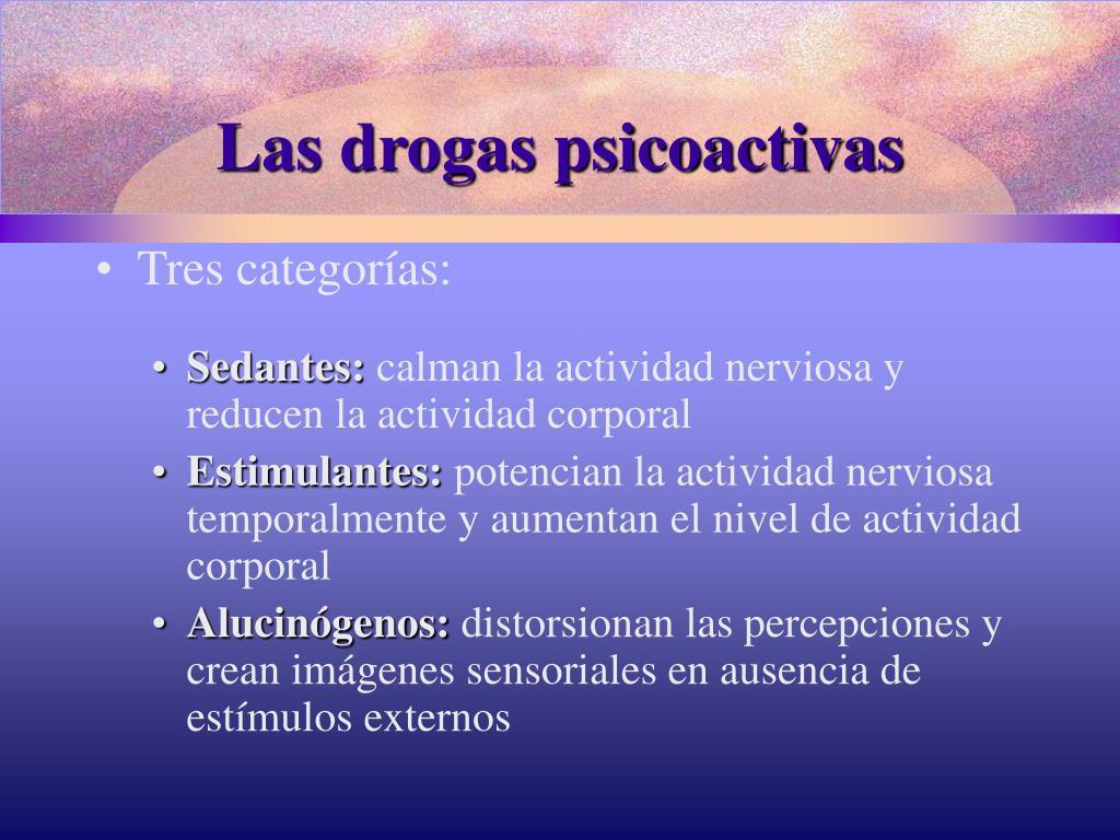 Las drogas psicoactivas