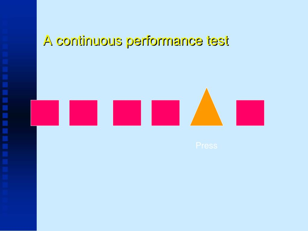 A continuous performance test