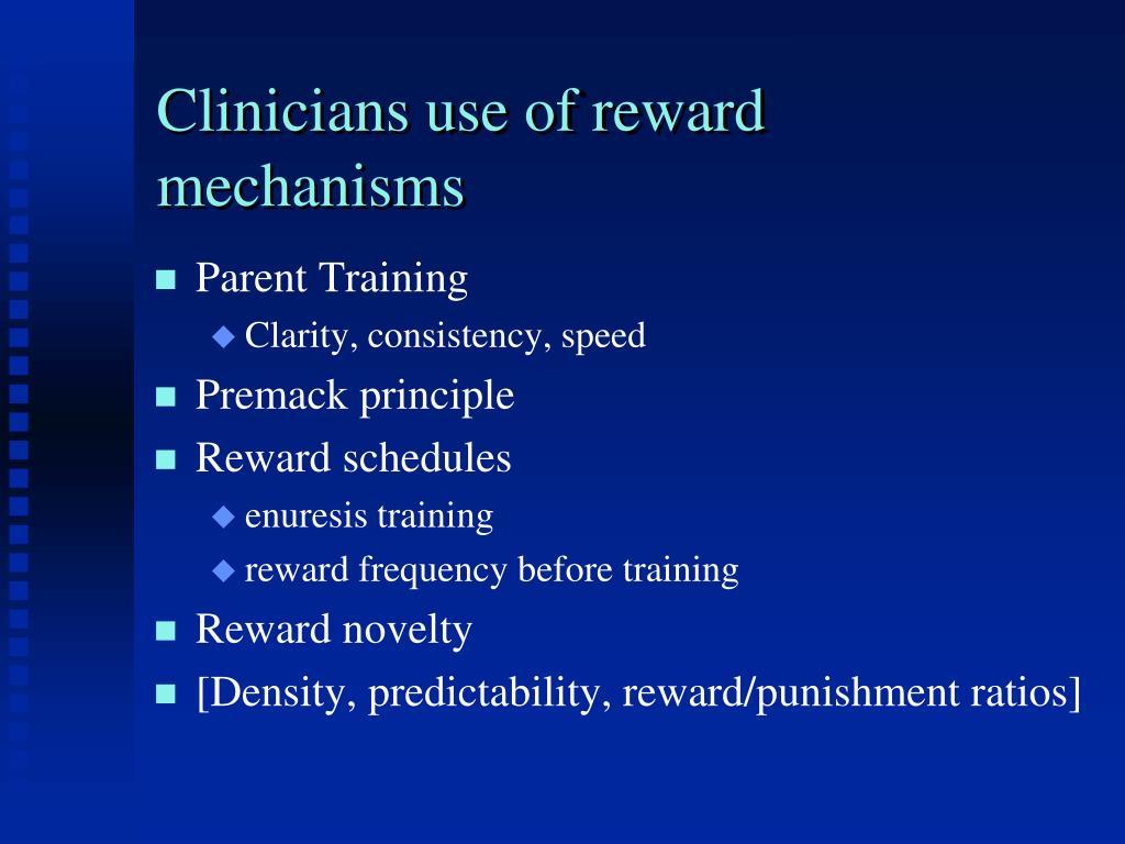 Clinicians use of reward mechanisms