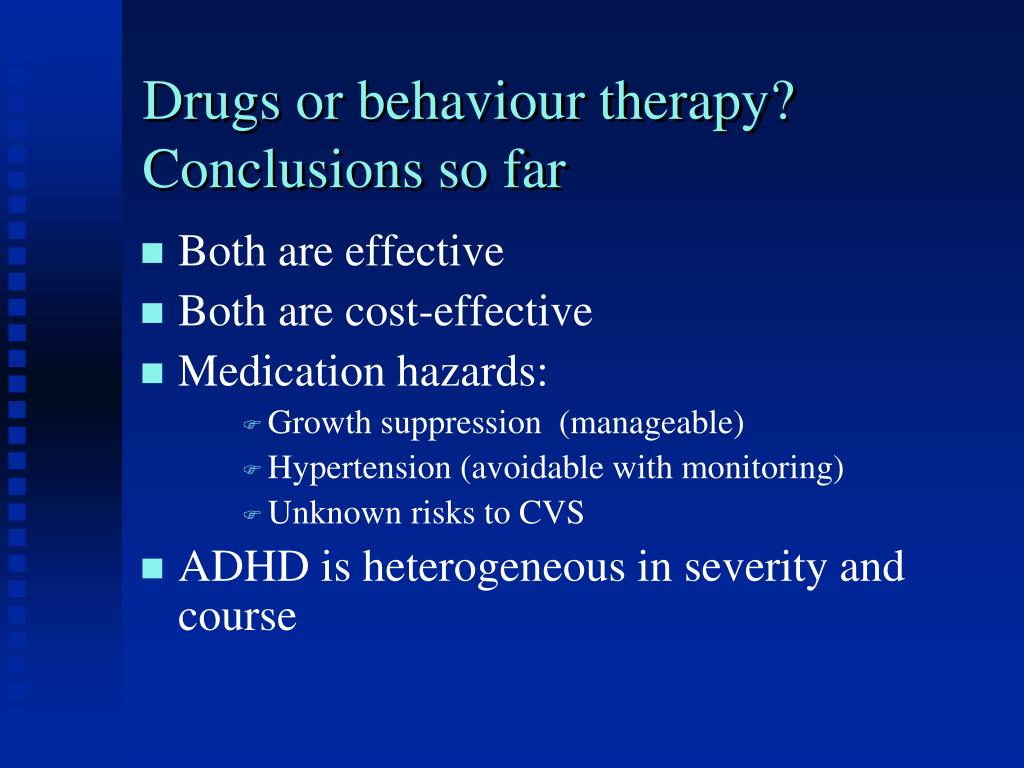 Drugs or behaviour therapy?