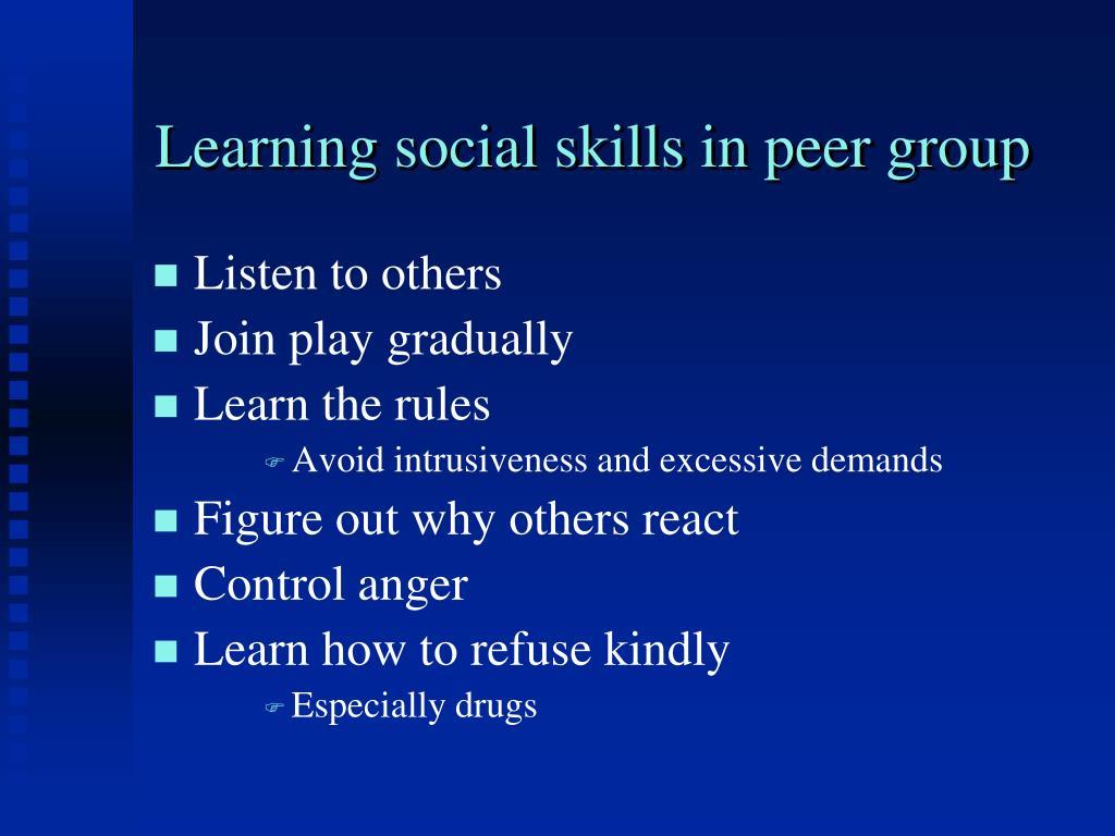 Learning social skills in peer group