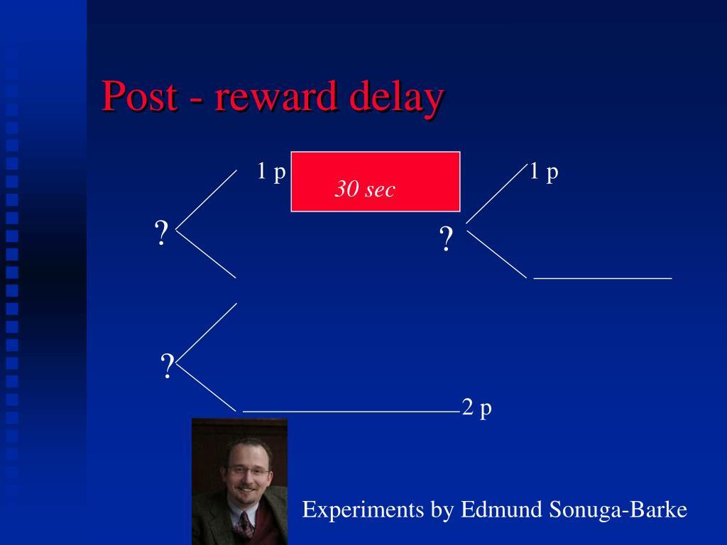 Post - reward delay