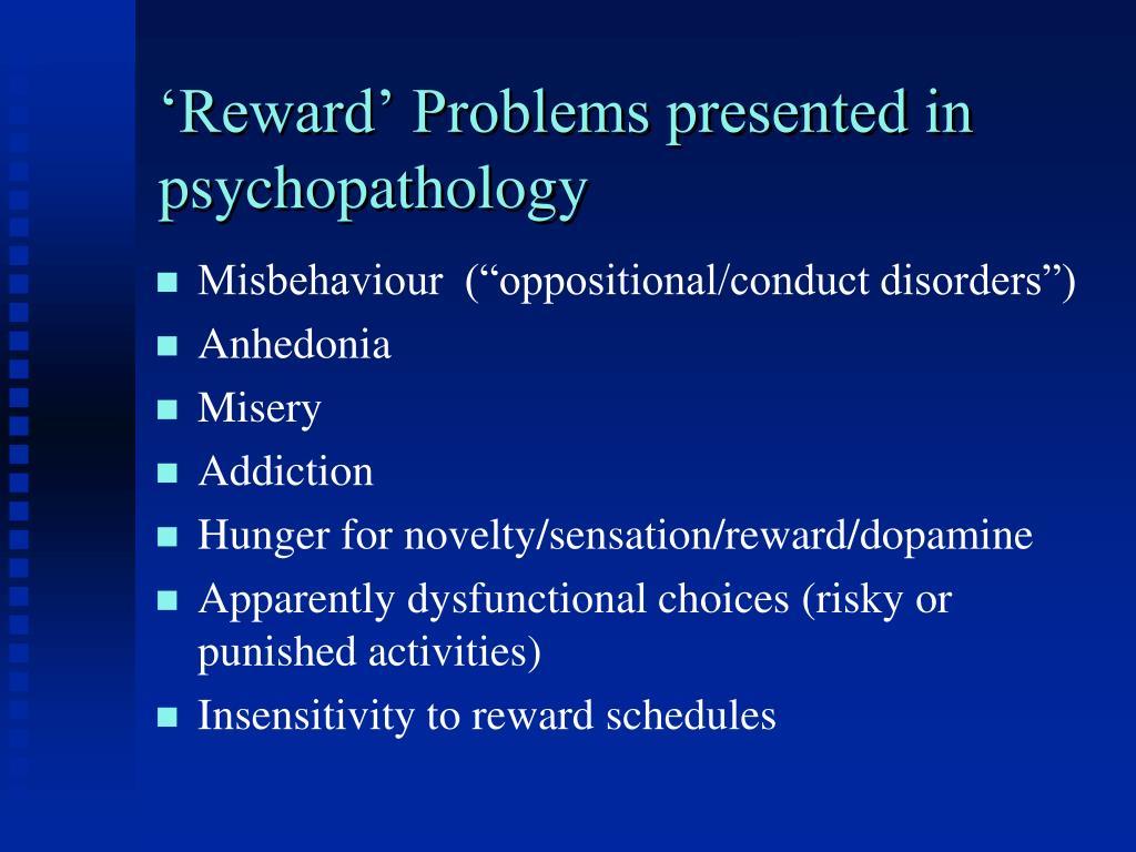 'Reward' Problems presented in psychopathology