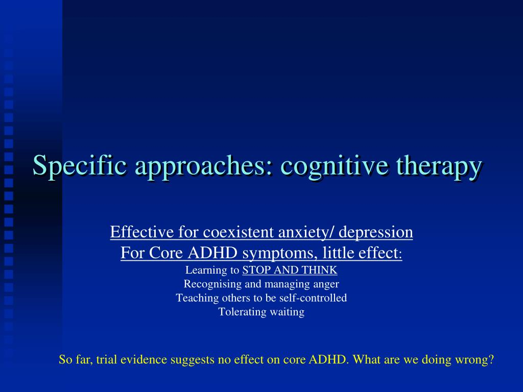 Specific approaches: cognitive therapy