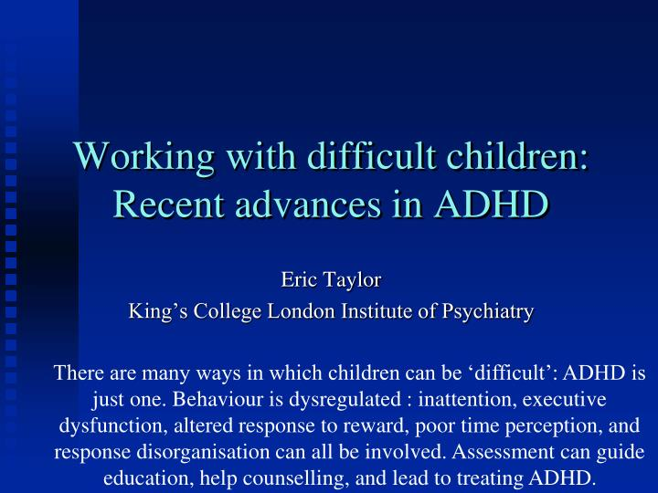 Working with difficult children recent advances in adhd