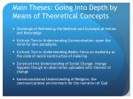 main theses going into depth by means of theoretical concepts