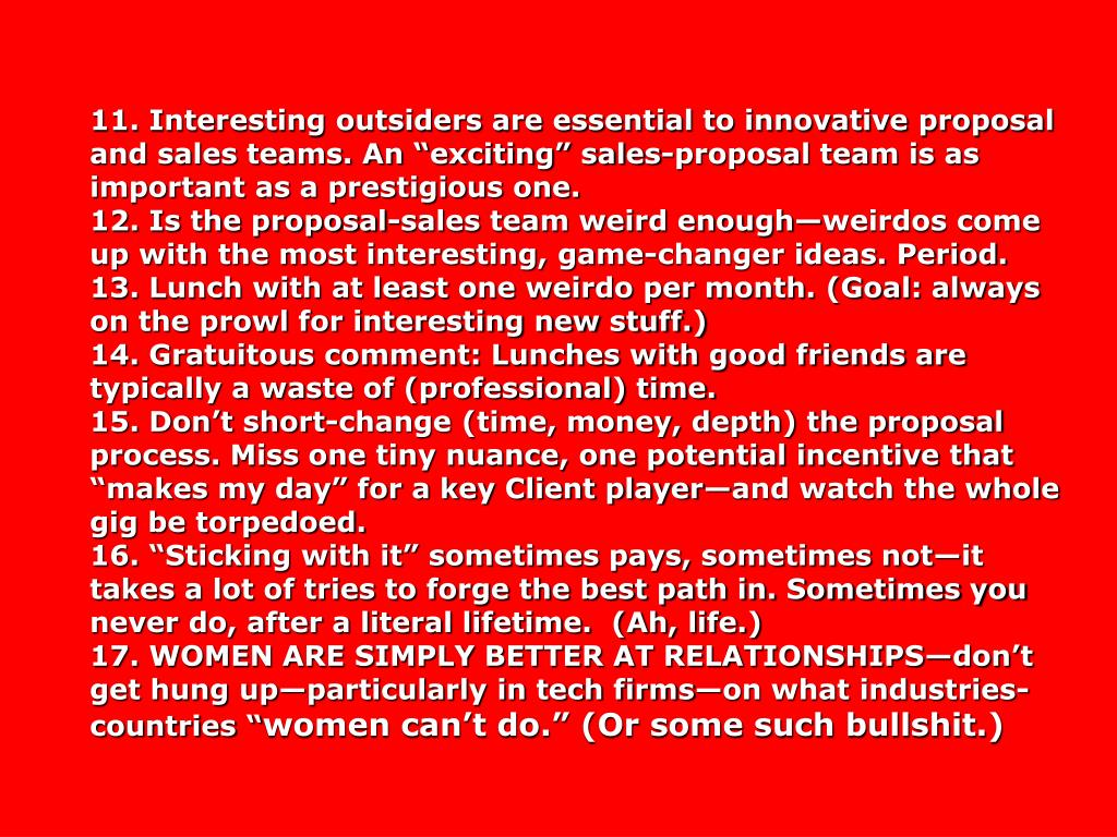 """11. Interesting outsiders are essential to innovative proposal and sales teams. An """"exciting"""" sales-proposal team is as important as a prestigious one."""